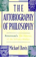 The Autobiography of Philosophy: Rousseau's The Reveries of the Solitary Walker (Hardback)