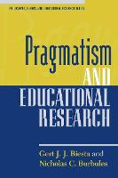 Pragmatism and Educational Research - Philosophy, Theory, and Educational Research Series (Paperback)
