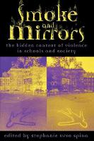 Smoke and Mirrors: The Hidden Context of Violence in Schools and Society (Paperback)