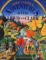 Dave and Jane's Adventures with Lewis and Clark