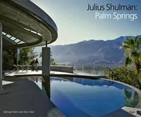 Julius Shulman: Palm Springs (Hardback)
