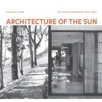 Architecture of the Sun: Los Angeles Modernism, 1900-1970 (Hardback)
