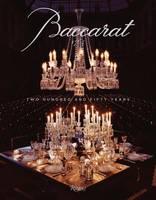 Baccarat: 250 Years of Craftsmanship and Creativity (Hardback)