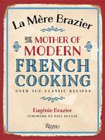 La Mere Brazier: The Mother of Modern French Cooking (Hardback)