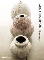 Adam Silverman Ceramics (Hardback)