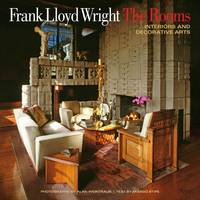 Frank Lloyd Wright: The Rooms: Interiors and Decorative Arts (Hardback)
