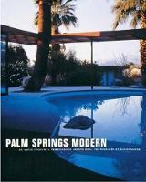 Palm Springs Modern: Houses in the California Desert - Rizzoli Classics (Hardback)
