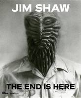 Jim Shaw: The End Is Here (Hardback)