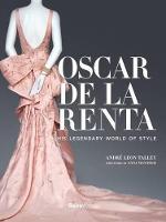 Oscar de la Renta: His Legendary World of Style (Hardback)