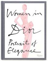 Women in Dior: Portraits of Elegance (Hardback)