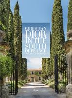 La Colle Noire: Christian Dior in the South of France (Hardback)