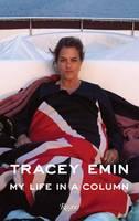 Tracey Emin My Life in a Column (Hardback)