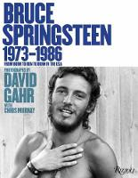 Bruce Springsteen 1973-1986: From Born To Run to Born In The USA (Hardback)