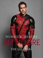 Hunks and Heroes: Hunks and Heroes - Jim Moore: The GQ Years (Hardback)