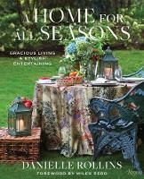 A Home for All Seasons: Gracious Living and Stylish Entertaining (Hardback)