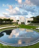 Reflections of Paradise The Gardens of Fernando Caruncho