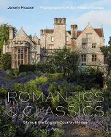 Romantics and Classics: Style in the English Country House (Hardback)
