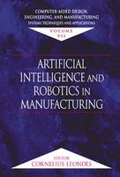 Computer-Aided Design, Engineering, and Manufacturing: Computer-Aided Design, Engineering, and Manufacturing Articial Intelligence and Robotics in Manufacturing Volume 7