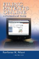 Filing Patents Online: A Professional Guide (Paperback)