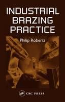 Industrial Brazing Practice (Hardback)