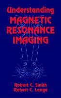 Understanding Magnetic Resonance Imaging (Hardback)