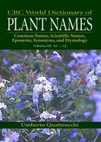 CRC World Dictionary of Plant Nmaes: Common Names, Scientific Names, Eponyms, Synonyms, and Etymology (Hardback)