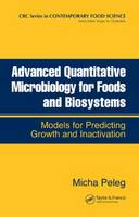 Advanced Quantitative Microbiology for Foods and Biosystems: Models for Predicting Growth and Inactivation - Contemporary Food Science (Hardback)