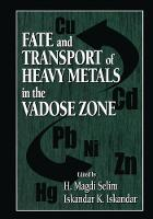 Fate and Transport of Heavy Metals in the Vadose Zone (Hardback)