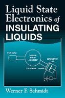 Liquid State Electronics of Insulating Liquids (Hardback)