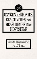 Oxygen Responses, Reactivities, and Measurements in Biosystems (Hardback)