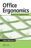Office Ergonomics: Practical Applications (Hardback)