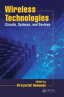 Wireless Technologies: Circuits, Systems, and Devices - Devices, Circuits, and Systems (Hardback)