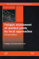 Fatigue assessment of welded joints by local approaches, Second Edition (Hardback)