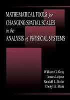 Mathematical Tools for Changing Scale in the Analysis of Physical Systems (Hardback)
