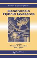 Stochastic Hybrid Systems - Automation and Control Engineering (Hardback)