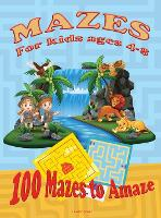 Mazes for Kids Ages 4-8: Activity Book for kids 6-8, 8-12 The Maze Workbook for Children with three levels easy, medium, and hard. (Hardback)