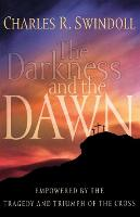 The Darkness and the Dawn: Empowered by the Tragedy and Triumph of the Cross (Paperback)
