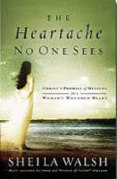 The Heartache No One Sees: Real Healing for a Woman's Wounded Heart (Paperback)