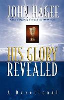 His Glory Revealed: A Devotional (Paperback)