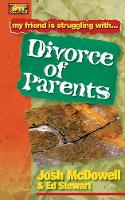 Friendship 911 Collection: My friend is struggling with.. Divorce of Parents (Paperback)