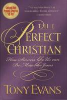 The Perfect Christian: How Sinners Like Us Can Be More Like Jesus (Paperback)