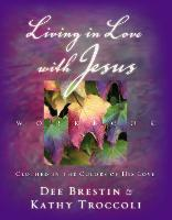 Living in Love with Jesus Workbook: Clothed in the Colors of His Love (Paperback)