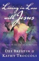 Living in Love with Jesus: Clothed in the Colors of His Love (Paperback)