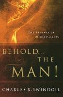 Behold... the Man!: The Pathway of His Passion (Paperback)