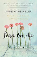 Lean On Me: Finding Intentional, Vulnerable, and Consistent Community (Paperback)