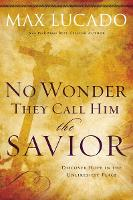 No Wonder They Call Him the Savior: Discover Hope In the Unlikeliest Place (Paperback)