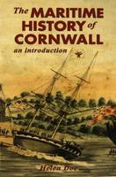 The Maritime History of Cornwall: an Introduction (Paperback)