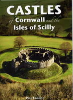 Castles of Cornwall and the Isles of Scilly (Paperback)