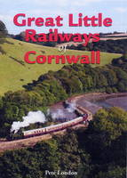 Great Little Railways of Cornwall (Paperback)