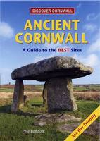 Ancient Cornwall: A Guide to the Best Sites (Paperback)